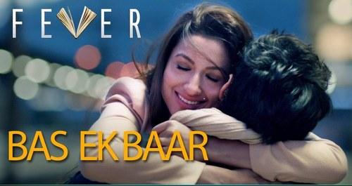 Bas Ek Baar - Fever (2016)