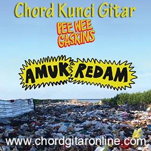 Chord Kunci Gitar Amuk Redam Pee Wee Gaskins
