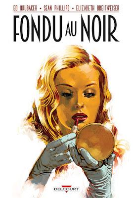 """couverture de """"Fondu au Noir"""" de Sean Phillips et Ed Brubaker chez Delcourt"""