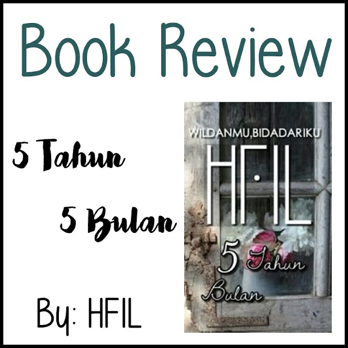 Book Review | 5 Tahun 5 Bulan by HFIL