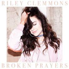 Broken Prayers - Riley Clemmons Lyrics