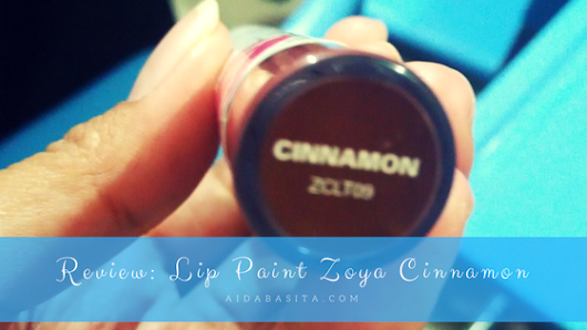 Review: Lip Paint Zoya Cinnamon - AIDA BASITA