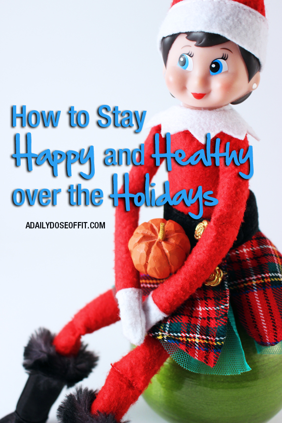 A Daily Dose Of Fit How To Stay Happy And Healthy Ove