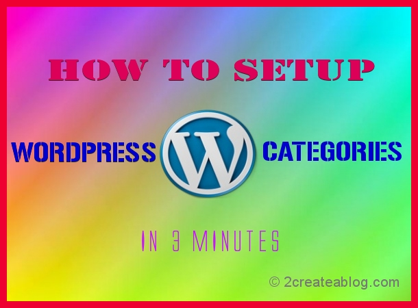 How to Setup WordPress Categories in 3Minutes