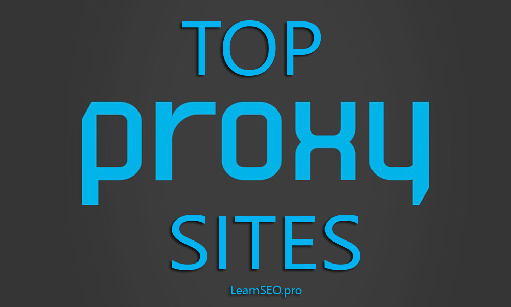 Top 99+ Best Free Proxy Server Sites List | LearnSEO pro