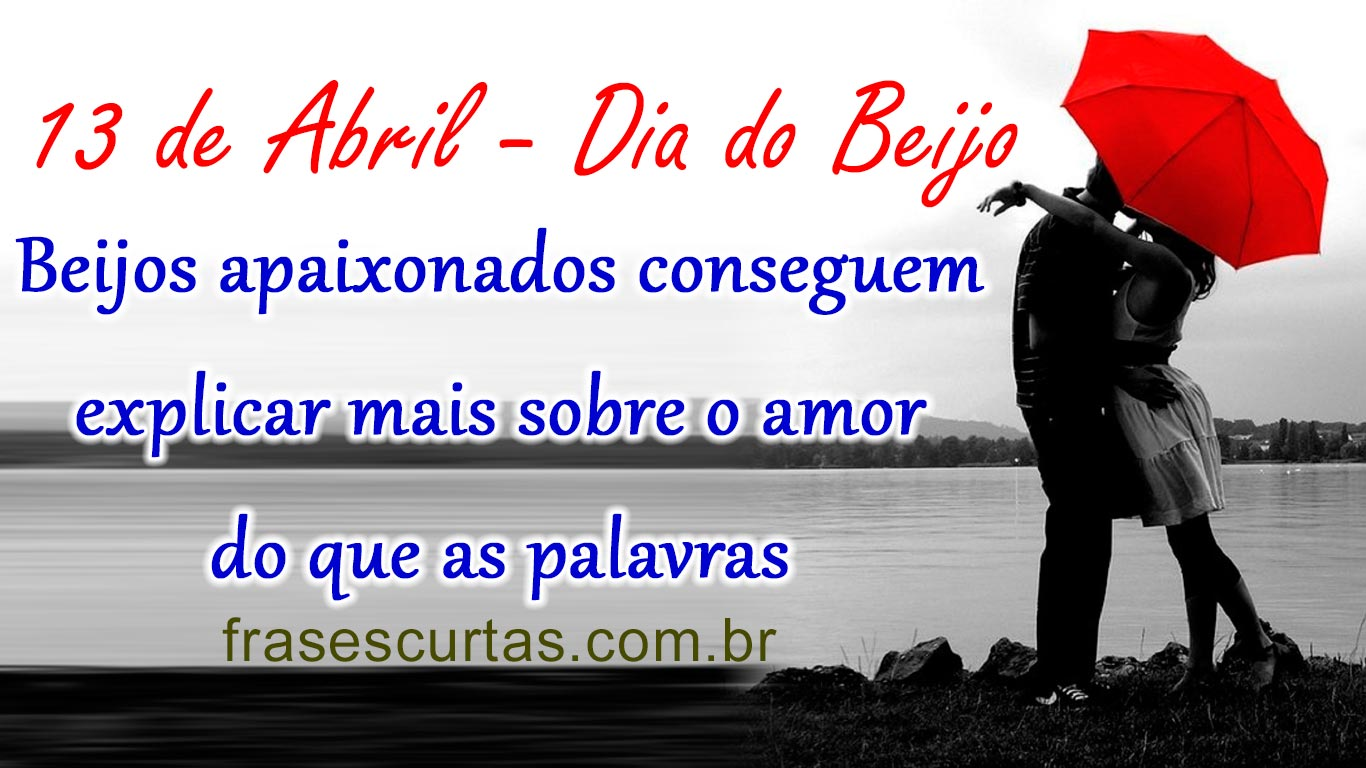 Frases Do Dia Do Beijo 13 De Abril Frases Curtas