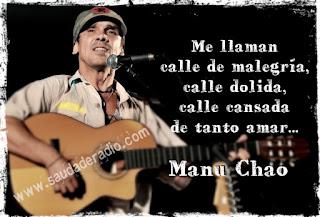 """""""Me llaman calle de malegría. calle dolida, calle cansada de tanto amar."""" Manu Chao - Me llaman calle"""