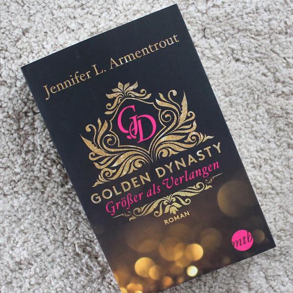 [Rezension] Jennifer L. Armentrout | Golden Dynasty (Bd. 1) - Größer als Verlangen