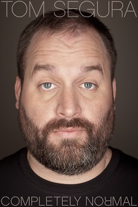 Watch Tom Segura: Completely Normal Online Free in HD