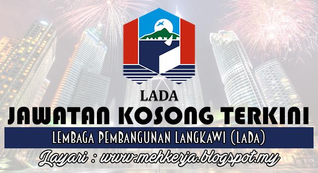 Jawatan Kosong Terkini 2016 di Lembaga Pembangunan Langkawi (LADA)