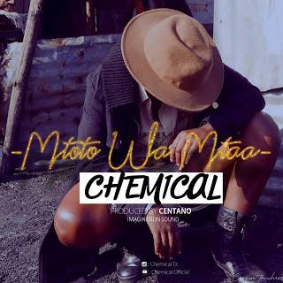 New Song: Chemical - Mtoto Wa Mtaa | Download Mp3 [Nyimbo Mpya]