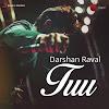 Tuu Song Lyrics – Darshan Raval (2016)