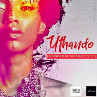 Leocardo Feat. Babcy & One Million – Uthando