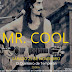 🎵 Mr Cool | 25nov