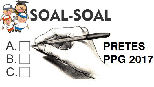 SOAL PPG 2018 PEDAGOGIK DAN PROFESIONAL UNTUK TK SD SMP SMA SMK
