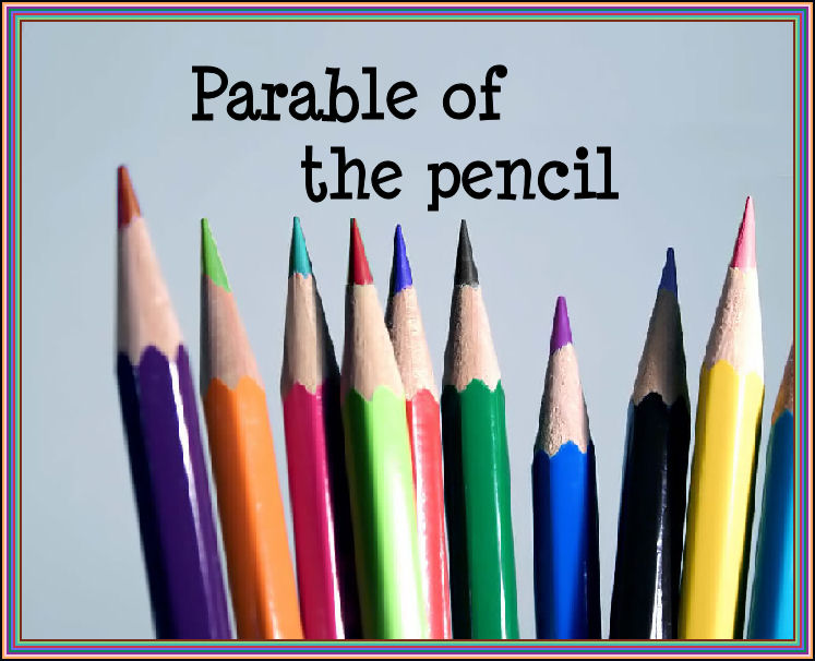 0018 - The Parable Of The Pencil