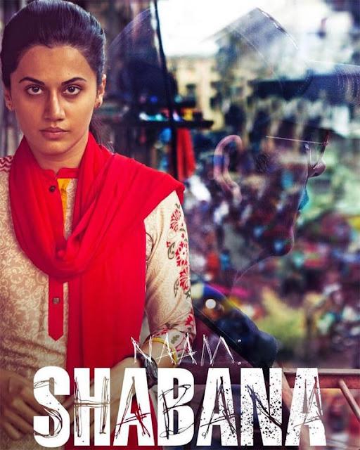 Naam Shabana , Naam Shabana Poster , Naam Shabana Akshay Kumar, Naam Shabana Taapsee Pannu