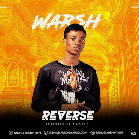 DOWNLOAD MP3: Warsh - Reverse (Prod By K-Smith) - 9jaupdate com ng