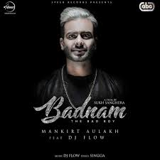 Mankirt Aulakh ft DJ Flow Badnam Lyrics