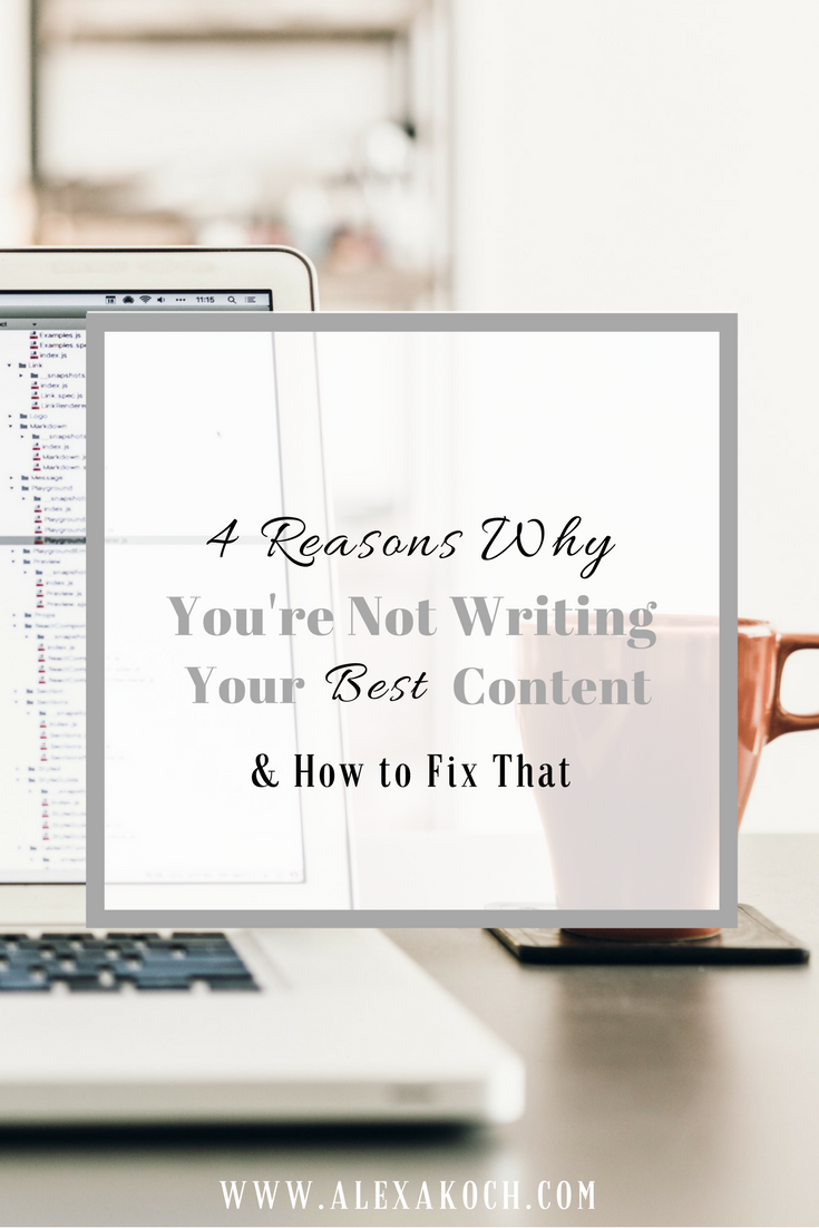 http://www.alexakoch.com/2017/02/4-reasons-youre-not-writing-your-best.html