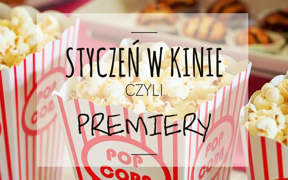 Premiery kinowe - Styczeń 2018