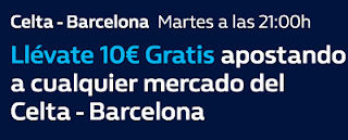 william hill promocion 10 euros Celta vs Barcelona 17 abril