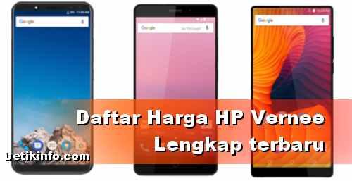 Daftar harga HP VERNEE terbaru