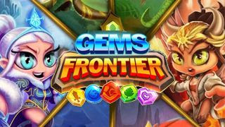 Gems Frontier: How To Play Guide, FAQs, Tips and Strategy Guide