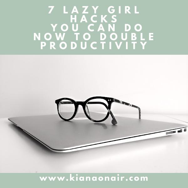 7 Lazy Girl Hacks to DOUBLE PRODUCTIVITY
