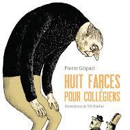 Huit farces pour collégiens de Pierre Gripari