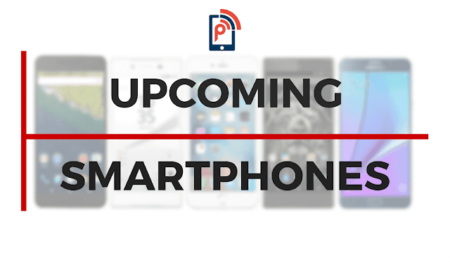 Best Upcoming Smartphones of March 2018 – Expected Specs & Features