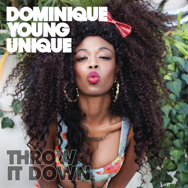 Dominique Young Unique - Throw It Down Cover