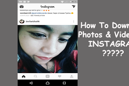 Cara Download Foto Dan Video Di Instagram Melalui HP Android