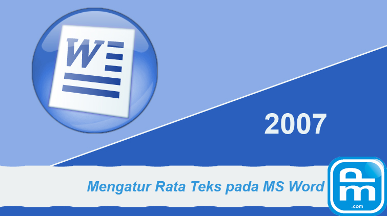 mengatur rata teks pada microsoft word 2007