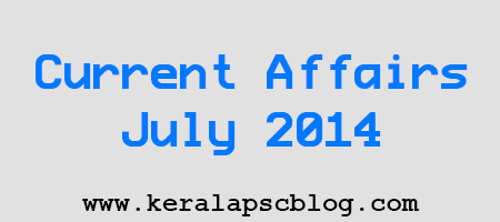 Current Affairs July 2014 Questions and Answers [PDF]