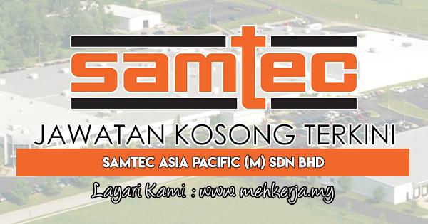 Jawatan Kosong Terkini 2018 di Samtec Asia Pacific (M) Sdn Bhd