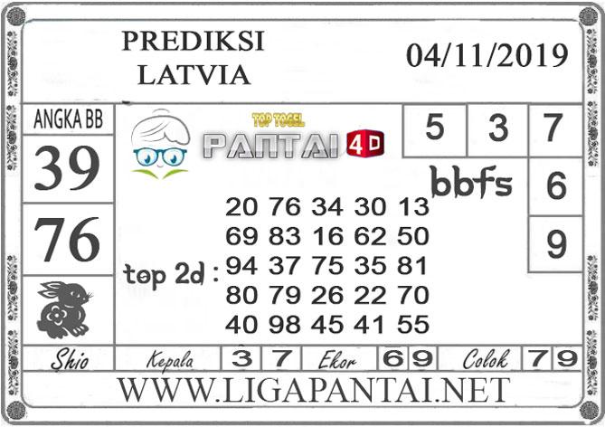 "PREDIKSI TOGEL ""LATVIA"" PANTAI4D 04 NOVEMBER 2019"