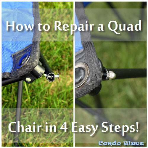 Condo Blues How To Repair A Quad Camp Chair