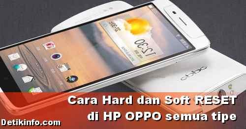 Cara Soft dan Hard Reset HP OPPO Semua Tipe
