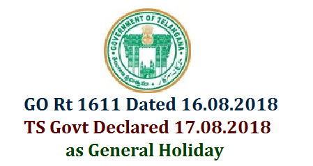 GO Rt 1611 TS Govt Declared 17.08.2018 as General Holiday as a Mark of respect to Former PM Shree Vajpay Ji   Telangana Government Declared General Holiday to Govt Offices/Educational Institutions in the state as Mark of Respect for Former Prime Minister of India Sri Atal Bihari Vajpay who passed away on 16.08.2018  go-rt-1611-ts-govt-declared-17082018-as-general-holiday-respect-vajapay-former-prime-minister-of-india