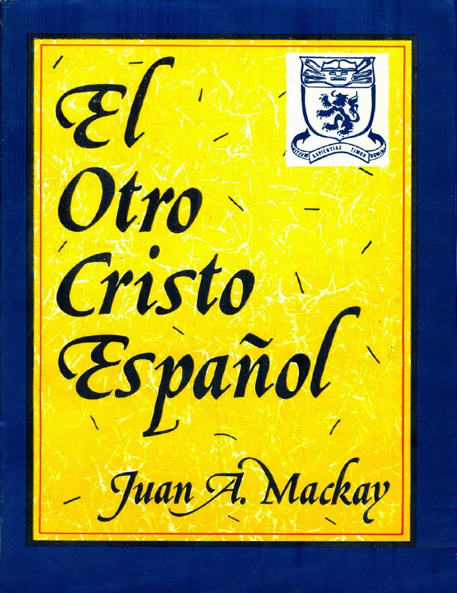 Juan A. Mackay-El Otro Cristo Español-