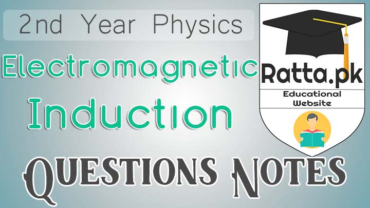 2nd Year Physics Chapter 15 Electromagnetic induction Short