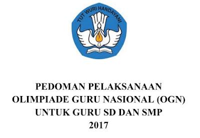 Pedoman Pelaksanaan OGN (Olimpiade Guru Nasional) SD dan SMP 2017