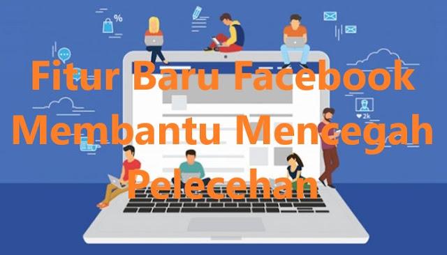 Fitur Baru Facebook Membantu Mencegah Pelecehan