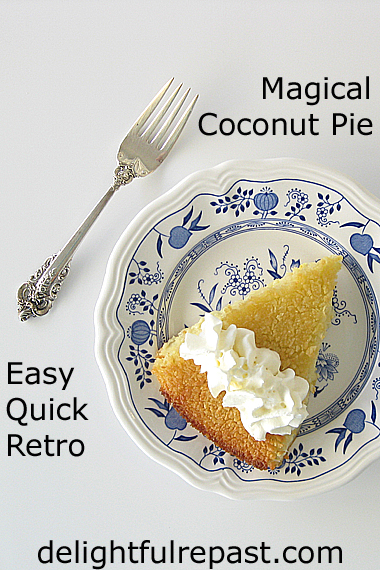Magical Coconut Pie - A Quick and Easy Retro Dessert (Remember impossible pie?) / www.delightfulrepast.com
