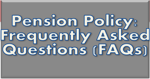 pension-policy-pensioners-frequently-asked-questions