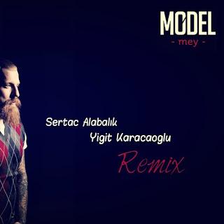 Model - Mey (Sertac Alabalık & Yigit Karacaoglu Remix)