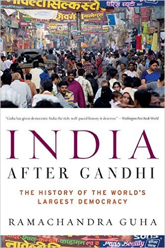 India After Gandhi – Ramchandra Guha