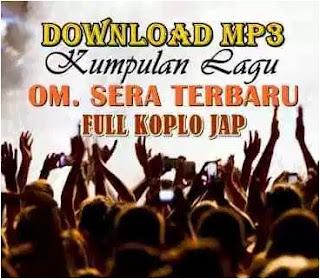 Kumpulan Lagu Dangdut Koplo Om Sera Terbaru Dan Terheboh Full Album Mp3