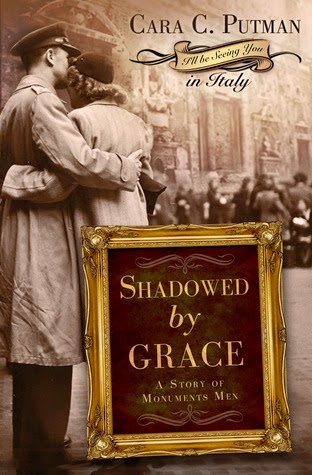 Shadowed by Grace: A Story of Monuments Men by Cara C. Putman